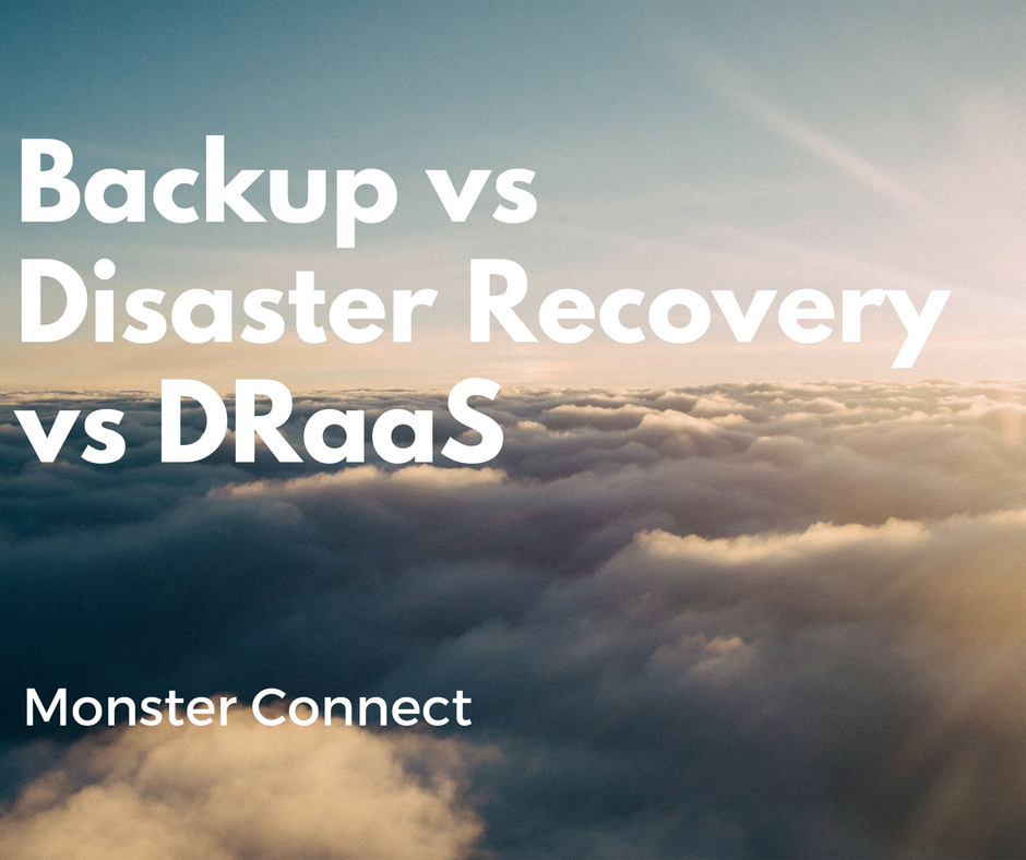 Backup vs Disaster Recovery vs DRaaS