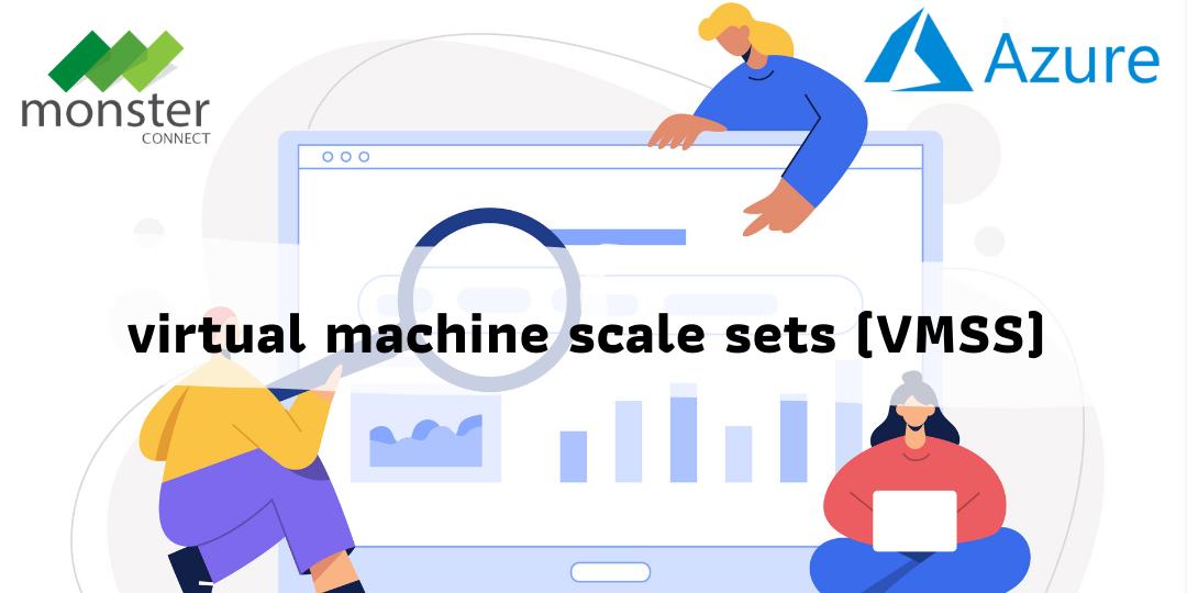 virtual machine scale sets (VMSS)